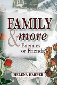Family and More : Enemies or Friends? by Helena Harper