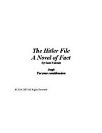 The Hitler File : A Novel of Fact by Sam Vaknin