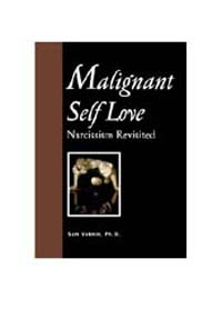 The Malignan Self Love : Narcissism Revi... by Sam Vaknin