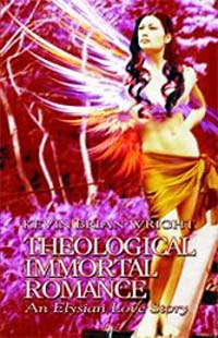 Theological Immortal Romance by Kevin B. Wright