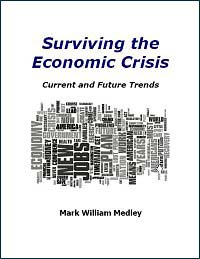 Surviving the Economic Crisis : Current ... Volume 1 by Mark W Medley