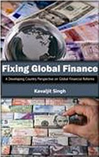 Fixing Global Finance by Kavaljit Singh