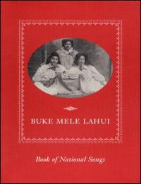 Buke Mele Lahui (Book of National Songs) by Hawaiian Historical Society