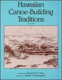 Hawaiian Canoe-Building Traditions by Naomi N. Y. Chun