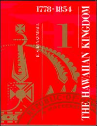 History of the Hawaiian Kingdom Vol. 1 Volume 1 by Ralph S. Kuykendall
