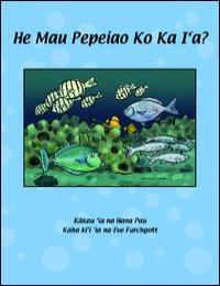 He Mau Pepeiao Ko Ka I'A by Eve Furchgott