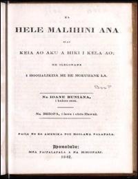 Ka Hele Malihini Ana Mai Keia Ao Aku a H... by Mea Paipalapala A Na Misionari