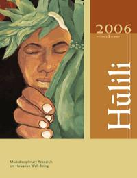 Hulili Vol. 3 No. 1 2006 Volume 3 by Shawn Malia Kanaiaupuni
