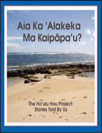 Aia Ka Alakeka Ma Kaipapau (Is There an ... by Shawna Makala West