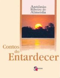 Contos Do Entardecer by Antonio Ribeiro De Almeida