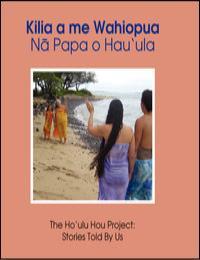 Kilia a Me Wahiopua (Kilia and Wahiopua) by Dawn Kahalaomapuana Tautafa Wasson