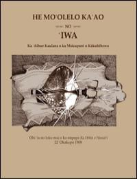 He Moolelo Kaao No Iwa by Kapulani Antonio