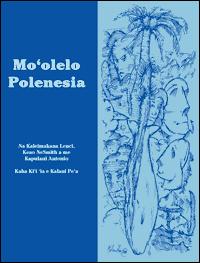 Mo'Olelo Polenesia by Kapulani Antonio