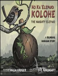 The Naughty Elepaio (No Ka Elepaio Koloh... by Eve Furchgott