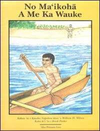No Ma'Ikoha a Me Ka Wauke by William H. Wilson