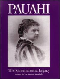 Pauahi - the Kamehameha Legacy by Kamehameha Schools Press