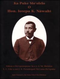 Ka Puke Mo'Olelo O Hon, Iosepa K. Nawahi by J. G. M. Sheldon