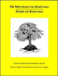 He Mo'Olelo No Kapa'Ahu-Story of Kapa'Ah... by Emma Kauhi