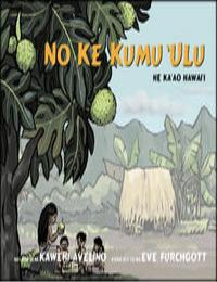 The 'Ulu Tree (No Ke Kumu 'Ulu) by Eve Furchgott