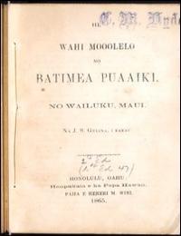 He Wahi Mooolelo No Batimea Puaaiki, No ... by J. S. Gelina
