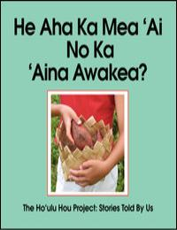 He Aha Kamea 'Ai No Ka 'Aina Awakea (Wha... by Athleen Piilani Mattoon