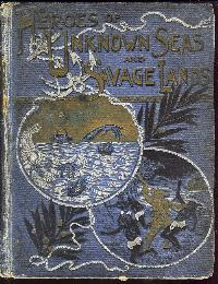 Heroes of Unknown Seas and Savage Lands by J. W. Buel