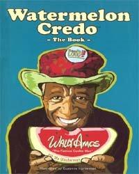 Watermelon Credo by Wally Amos