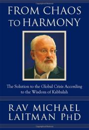 From Chaos to Harmony by Rav Michael Laitman