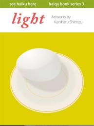 Haiga Book Series: Light Volume 3 by Kuniharu Shimizu