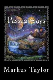Passageways Volume 1 by Markus Taylor