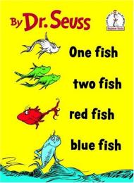 One Fish, Two Fish, Red Fish, Blue Fish ... by Dr. Seuss