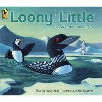 Loony Little: An Environmental Tale : Pr... by Dianna Hutts Aston