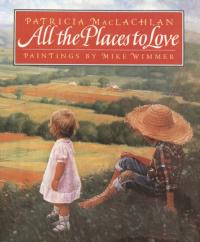 All the Places to Love : Preformed by Wa... by Patricia MacLachlan