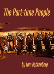 The Part Time People by Tom Lichtenberg