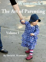 Wommack's The Art of Parenting - Vol.1: ... Volume 1 by David R. Wommack
