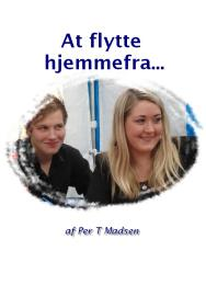 At flytte hjemmefra Volume 1 by Per T Madsen