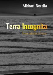 Terra Incognita Volume 1 by M.K.Nocella