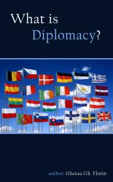 What Is Diplomacy? by Ghetau Gh. Florin
