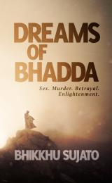 Dreams of Bhadda by Bhikkhu Sujato