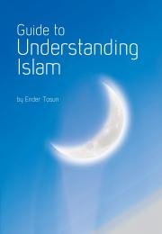 Guide to Understanding Islam Volume 1 by Ender TOSUN
