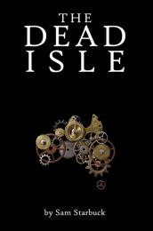 The Dead Isle Volume 1 by Sam Starbuck