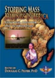 Stopping Mass Killings in AfricaGenocide... by Dr. Douglas Carl Peifer