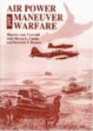 Airpower and Maneuver Warfare by Martin van Creveld; Kenneth S. Brower, Steven L. C...