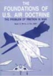 The Foundations of US Air Doctrine : The... by Barry D. Watts