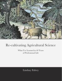 Re-Cultivating Agricultural Science or W... by Lindsay Falvey
