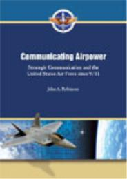Communicating Airpower : Communication a... by John A. Robinson