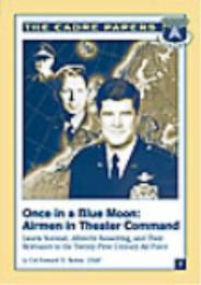 Once in a Blue Moon : Airmen in Theater ... by Howard D. Belote