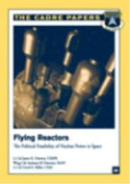 Flying Reactors : The Political Feasibil... by James R. Downey, Anthony M. Forestier, and David E...
