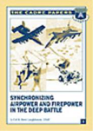 Synchronizing Airpower and Firepower in ... by R. Kent Laughbaum