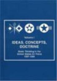 Ideas, Concepts, Doctrine : Basic Thinki... Volume Vol. I by Robert Frank Futrell